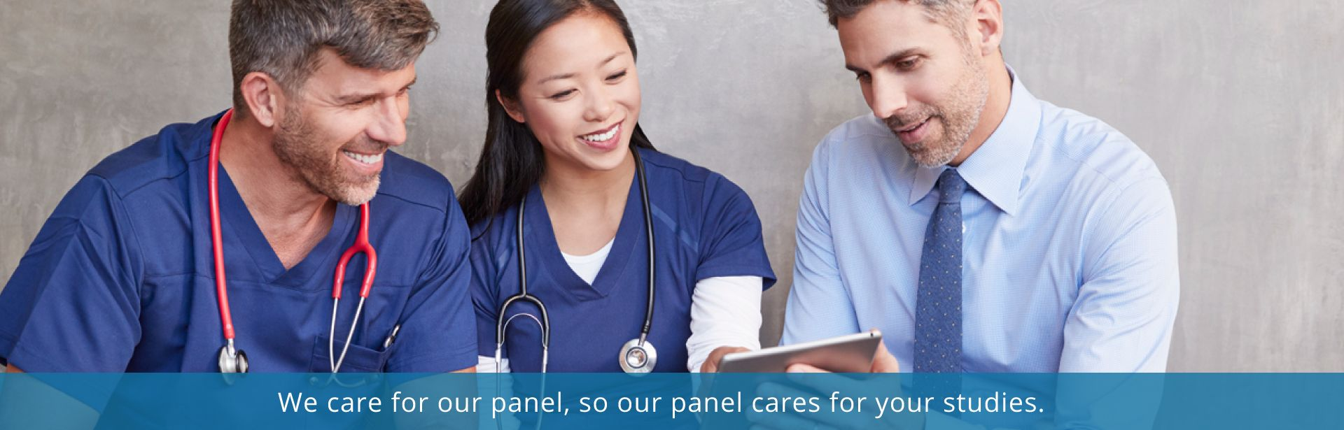 We care for our panel, so our panel cares for your studies.